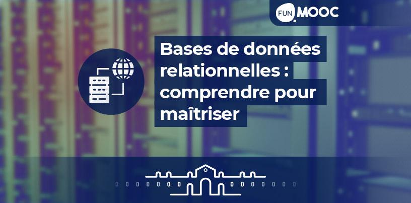 Mooc - Bases de données relationnelles: comprendre pour maîtriser