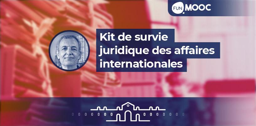 Mooc - Kit de survie juridique des affaires internationales
